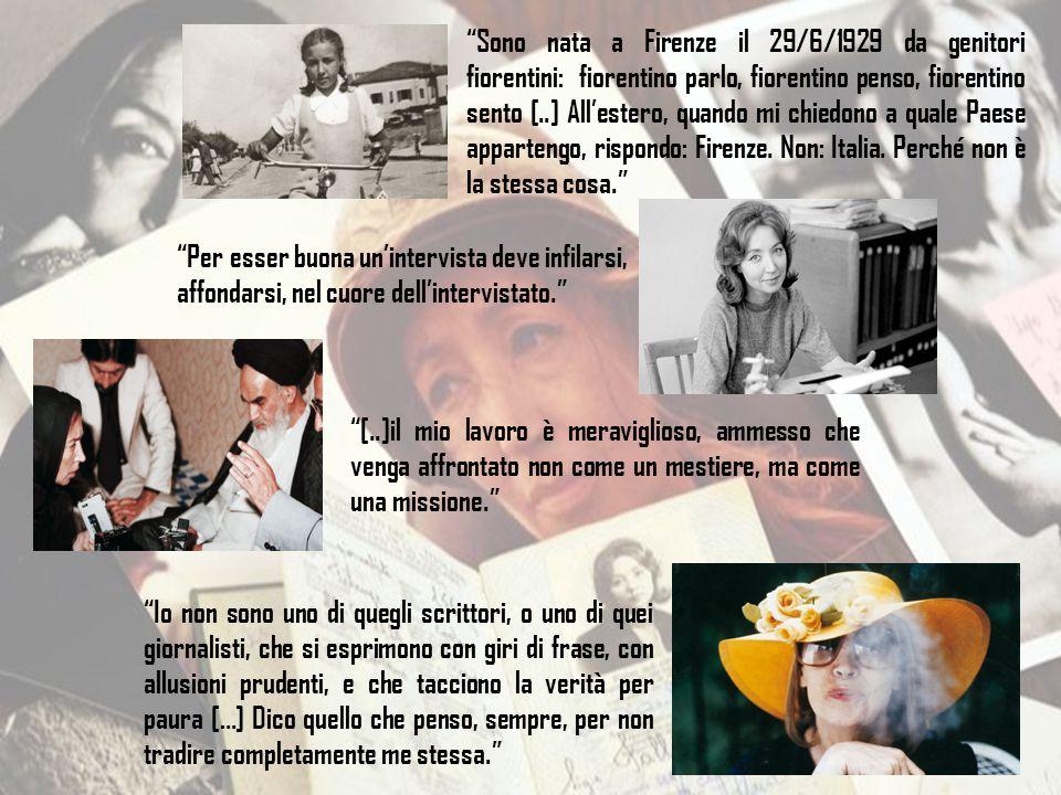 Sono nata a Firenze il 29/6/1929 da genitori fiorentini: fiorentino parlo, fiorentino penso, fiorentino sento [..] All'estero, quando mi chiedono a quale Paese appartengo, rispondo: Firenze. Non: Italia. Perché non è la stessa cosa.